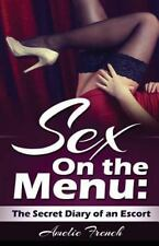 Sex on the Menu : Secret Diary of an Escort by Amelie French (2014, Paperback)