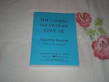 THE CAMERA MY MOTHER GAVE ME by SUSANNA KAYSEN  -ARC-     -JA-