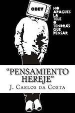 Pensamiento Hereje by J. da Costa (2015, Paperback)