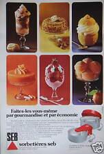 PUBLICITÉ 1975 SORBETIERES SEB FAITES LES VOUS MÊME PAR GOURMANDISE ET ÉCONOMIE