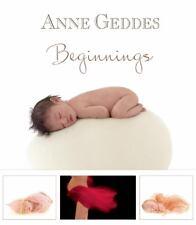 Beginnings by Anne Geddes (2010, Hardcover)