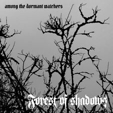 Forest Of Shadows - Among The Dormant Watchers CD #122110