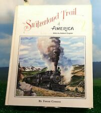 THE SWITZERLAND TRAIL of AMERICA by FOREST CROSSEN LTD ED 1978 SIGNED BOOK (#95)
