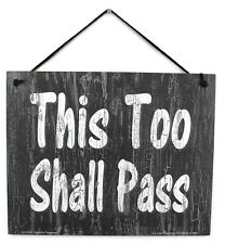 8x10 Sign THIS TOO SHALL PASS Saying Home House Decor Inspire Slate Grey Plaque