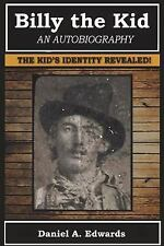 Billy the Kid: an Autobiography by Daniel Edwards (2014, Paperback)