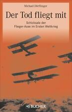 Der Tod fliegt mit von Michael Dörflinger (2014, Gebundene Ausgabe)
