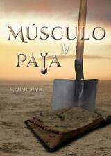 Muscle and a Shovel Spanish Edition by Michael Shank (2014, Paperback)