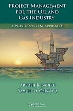 Project Management for the Oil and Gas Industry : A World System Approach by...