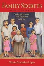 USED (LN) Family Secrets: Stories of Incest and Sexual Violence in Mexico (Latin