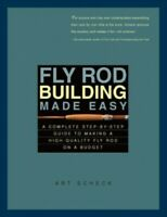 Fly Rod Building Made Easy : A Complete Step-By-Step Guide to Making a High-Q...