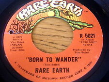 "RARE EARTH - BORN TO WANDER    7"" VINYL"