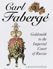 Carl Faberge : Goldsmith to the Imperial Court of Russia by A. Kenneth...