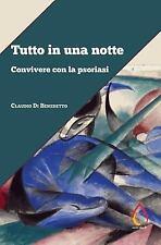 Auto Da Fé: Tutto in una Notte : Convivere con la Psoriasi by Claudio Di...