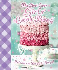 The Best Ever Girls' Cook Book: Delicious and Delightful  NEW FREE P&P