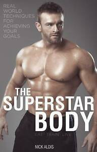 The Superstar Body: Real-World Techniques for Achieving Your Goals by Nick Aldis