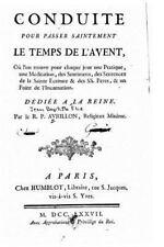 Conduite Pour Passer Saintement le Temps de L'Avent by R. P. Avrillon (2016,...