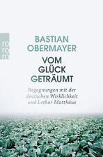 Vom Glück geträumt von Bastian Obermayer (2015, Taschenbuch), UNGELESEN