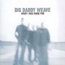 What I Was Made For [11 Tracks] by Big Daddy Weave (CD) Free Ship #HK41