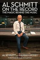 Al Schmitt on the Record : The Magic Behind the Music, Hardcover by Schmitt, ...