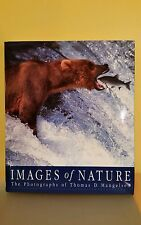 Images of Nature : The Photographs of Thomas D. Mangelsen by  Charles Craighead