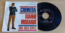 "GIANNI MORANDI - CHIMERA - 45 GIRI 7"" - ITALY PRESS"