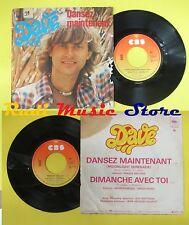 LP 45 7'' DAVE Dansez maintenant Dimanche avec toi 1975 france CBS no cd mc dvd