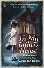 In My Father's House: The Years Before the Hiding Place by Corrie Ten Boom...