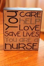 "Nurse Wooden Box Sign ""You Care, You Help, You Save Lives, You Are A Nurse"""