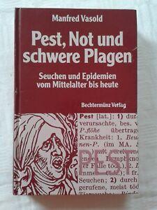 Pest, Not und schwere Plagen - Seuchen und Epidemien vom Mittelalter bis heute