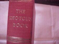 THE SHOTGUN BOOK by JACK O'CONNOR; FIREARMS GUNS HISTORY