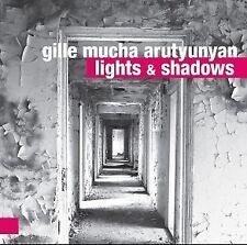 Gille Mucha Arutyunyan - Lights & Shadows CD