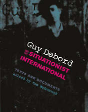 Guy Debord and the Situationist International: Texts and Documents (October Book
