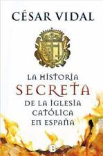 Historia secreta de la Iglesia Catolica en Espana (Spanish Edition) by Cesar Vi
