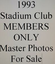 1993 Stadium Club MEMBERS ONLY Master Photo singles for sale $3.99 each