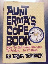 Aunt Erma's Cope Book : How to Get from Monday to Friday... in Twelve Days#3692B
