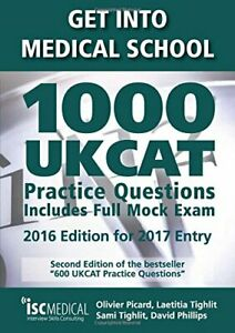 Get Into Medical School. 1000 UKCAT Practice Questions. Inc... by David Phillips