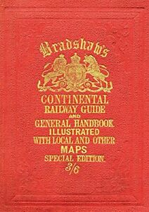 Bradshaw's Continental Railway Guide, 1913 (Old House) by George Bradshaw Book