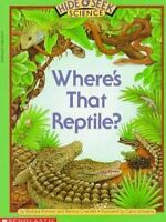 Hide And Seek Science #02: Where's That Reptile? by Chardiet, Bernice