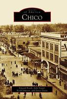 Chico [Images of America] [CA] [Arcadia Publishing]
