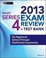Wiley Series 4 Exam Review 2013 + Test Bank: The Registered Options Principal