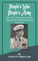 People's War People's Army: The Viet Cong Insurrection Manual for Underdevelo…