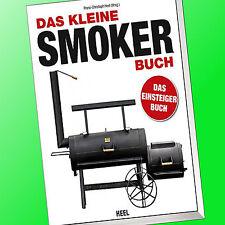 DAS KLEINE SMOKER-BUCH | EINSTIEG IN DIE KÖNIGSKLASSE DES GRILLENS | Grill(Buch)