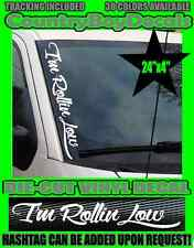 I'm Rollin Low VERTICAL Windshield Vinyl Decal Sticker Truck Car Lowered Turbo