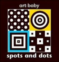 Spots and Dots (Art-Baby) by Picthall, Chez
