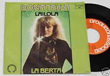 "DONATELLA RETTORE:7""-LAILOLA/LA BERTA-ORIGINALE EX++"