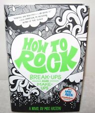 How To Rock Break-Ups and Make-Ups A Novel by Meg Haston 340 Pages Hard Cover
