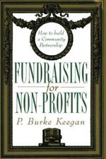 Fundraising for Nonprofits: How to Build a Community Partnership - New - Keegan,