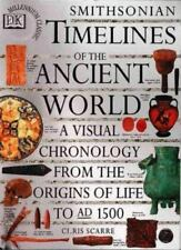 Smithsonian Timelines of the Ancient World : A Visual Chronology from the Origin
