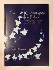 """Cyanotypes on Fabric"" Book by Ruth Brown - revised 2016"