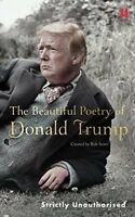The Beautiful Poetry of Donald Trump by Sears, Rob 1786892278 The Cheap Fast